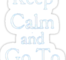 Keep Calm And Go To Disney World - Tshirts & Hoodies Sticker