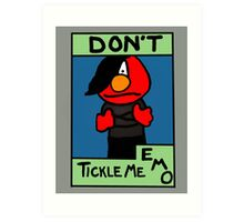 Don't Tickle Me Emo Art Print