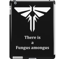 There is a Fungus amongus - white iPad Case/Skin