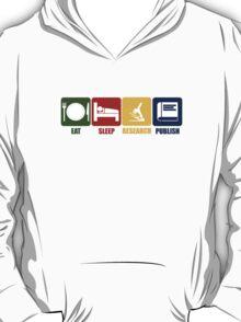 Eat Sleep Research Publish T-Shirt