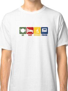 Eat Sleep Research Publish Classic T-Shirt
