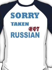 Sorry This Guy Is Already Taken By A Smokin Hot Russian - Funny Tshirts T-Shirt