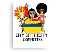 Itty Bitty Ditty Committee Canvas Print