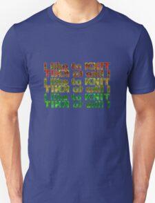 I like 2 knit! Unisex T-Shirt