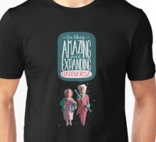 Hero nº 04: In this amazing and expanding universe... Unisex T-Shirt