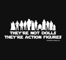 They're Not Dolls (White Ink) by Relics of the Force