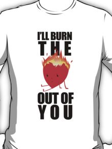 Burn the Heart T-Shirt