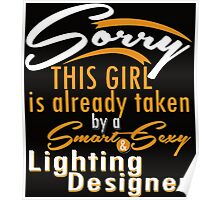 """""""Sorry This Girl is already taken by a Smart & Sexy Lightning Designer"""" Collection #800249 Poster"""