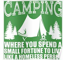 Camping...Where You Spend A Small Fortune To Live Like A Homeless Person  Poster