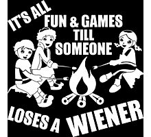 It's All Fun And Games Till Someone Loses A Wiener Photographic Print