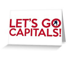 Let's Go Capitals! Greeting Card