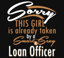 """""""Sorry This Girl is already taken by a Smart & Sexy Loan Officer"""" Collection #800253 by mycraft"""