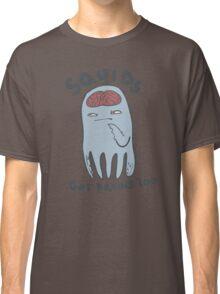 squids got brains too Classic T-Shirt