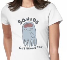 squids got brains too Womens Fitted T-Shirt