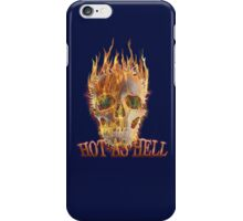 hot as hell iPhone Case/Skin