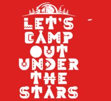 Lets Camp Out Under The Stars by classydesigns