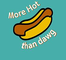 More hot than dog by newbs