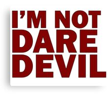 I'm not Daredevil - Alternative Canvas Print