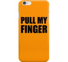 Pull my finger (2) iPhone Case/Skin