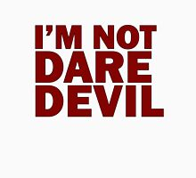 I'm not Daredevil - Alternative Unisex T-Shirt