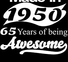 MADE IN 1950 65 YEARS OF BEING AWESOME by fandesigns