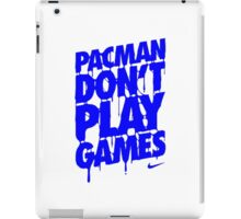 Pacman Don't Play Games iPad Case/Skin