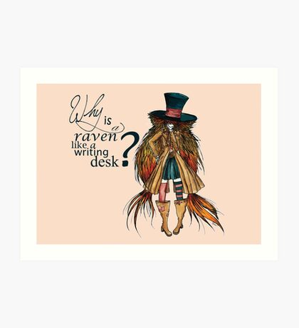 Why is a raven like a writing desk ? - Mad Hatter Art Print