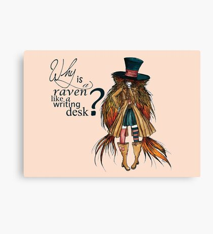 Why is a raven like a writing desk ? - Mad Hatter Canvas Print