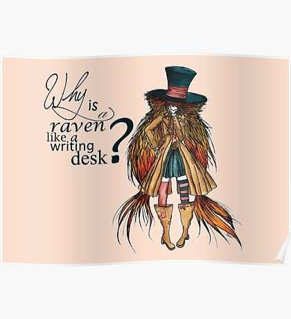 Why is a raven like a writing desk ? - Mad Hatter Poster