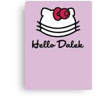 Hello Dalek Canvas Print