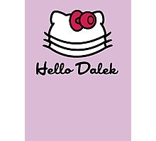 Hello Dalek Photographic Print