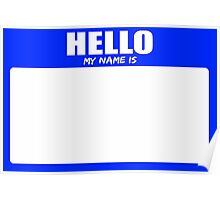 Hello My Name Is 1 Poster