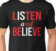Listen and Believe Unisex T-Shirt