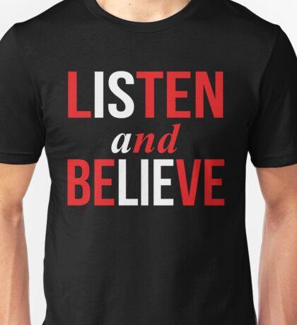 Listen and Believe Unisex T-Shirt