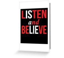 Listen and Believe Greeting Card