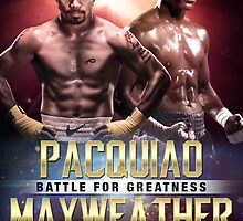 "Pacquiao vs Mayweather ""Battle for Greatness"" by kamao26"
