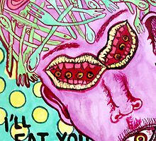 I'll Eat You Alive by cardiocentric