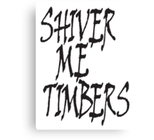 Shiver me timbers, Ye Owd Pirate! Black on White Canvas Print