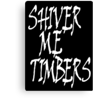 Shiver me timbers, Ye Owd Pirate! White on Black Canvas Print