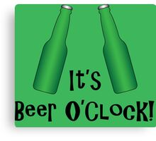 It's Beer O'Clock Party Time Green Bottles Canvas Print