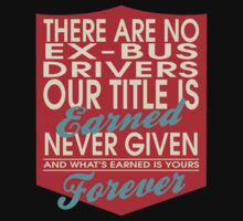 """""""There are no Ex-Bus Drivers... Our title is earned never given and what's earned is yours forever"""" Collection #24049 by mycraft"""