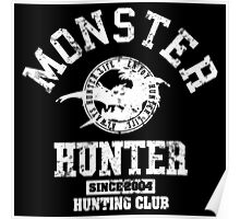 Monster Hunter - Hunting Club (white grunge effect) Poster