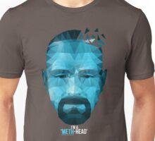 I'm a Meth Head ! Unisex T-Shirt