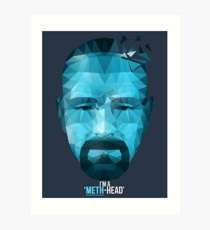 I'm a Meth Head ! Art Print