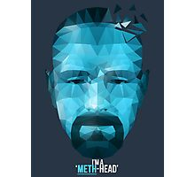 I'm a Meth Head ! Photographic Print