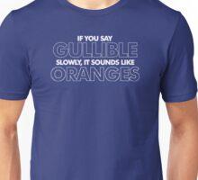 If You Say Gullible Slowly Joke Unisex T-Shirt