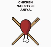 Chicken Nae Style Aniya Kids Clothes