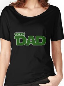 Geek dad Women's Relaxed Fit T-Shirt