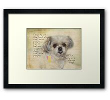 There are always dogs-inspirational Framed Print