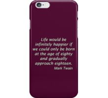 Life would be infinitely happier... iPhone Case/Skin